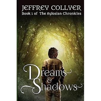 Dreams and Shadows by Collyer & Jeffrey
