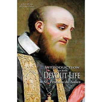Introduction to the Devout Life A Vero House Abridged Classic by de Sales & Francis