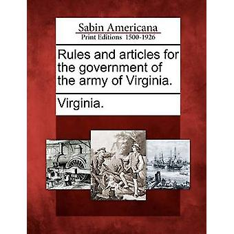 Rules and articles for the government of the army of Virginia. by Virginia.