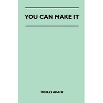 You Can Make It by Adams & Morley