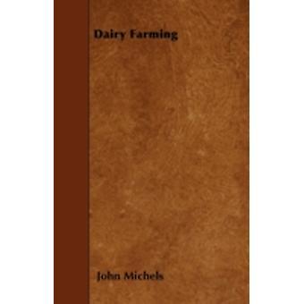 Dairy Farming by Michels & John