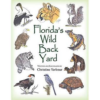 Floridas Wild Back Yard by Yarbour & Christine