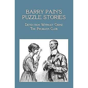Barry Pains Puzzle Stories Detection Without Crime  The Problem Club by Pain & Barry