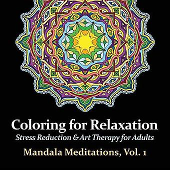 Mandala Meditations Volume 1 Stress Reduction  Art Therapy for Adults by Arts & Harmony
