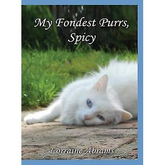 My Fondest Purrs Spicy by Abrams & Lorraine
