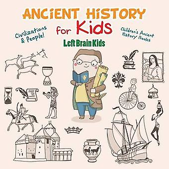 Ancient History for Kids Civilizations  Peoples  Childrens Ancient History Books by Left Brain Kids