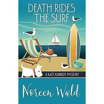 DEATH RIDES THE SURF by Wald & Noreen