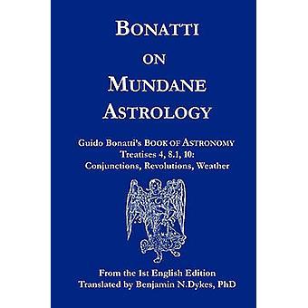 Bonatti on Mundane Astrology by Bonatti & Guido