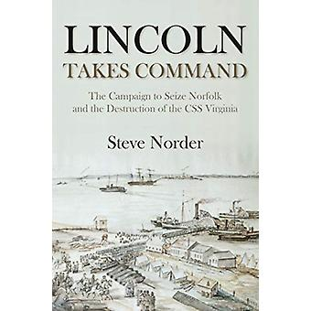 Lincoln Takes Command by Steve Norder