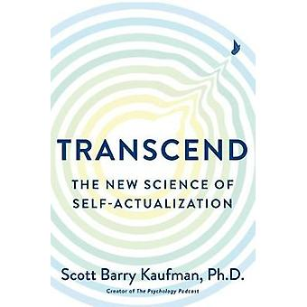 Transcend - The New Science of Self-Actualization by Scott Barry Kaufm