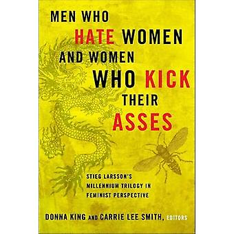 Men Who Hate Women and the Women Who Kick Their Asses - Stieg Larsson'