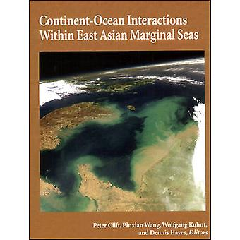 Continent-ocean Interactions within East Asian Marginal Seas by Peter
