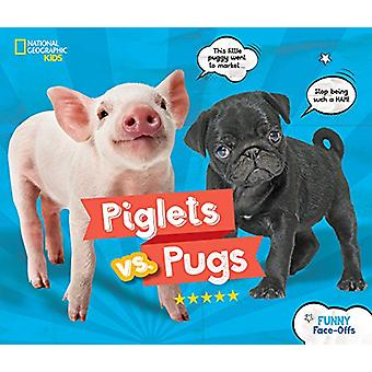 Piglets vs. Pugs by National Geographic Kids - 9781426331763 Book