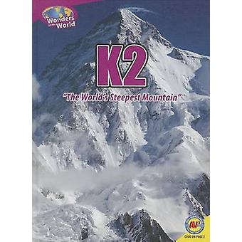 K2 - The World's Steepest Mountain by Christine Webster - 978148960748