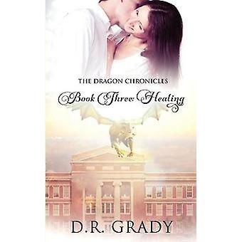 The Dragon Chronicles - Book 3 - Healing by D R Grady - 9781682916131 B