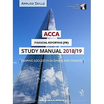 ACCA Financial Reporting (INT) Study Manual 2018-19 - For Exams until