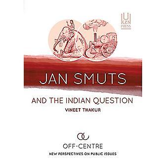 Jan Smuts et la question indienne - Hors centre - Nouvelles perspectives sur le pu