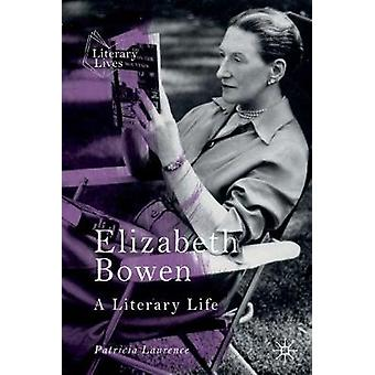 Elizabeth Bowen - A Literary Life by Patricia Laurence - 9783030264147