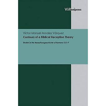 Contours of a Biblical Reception Theory - Studies in the Rezeptionsges