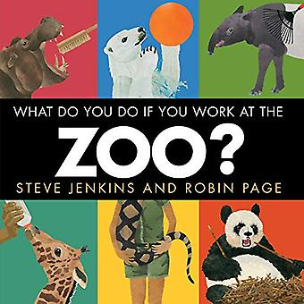 What Do You Do If You Work at the Zoo? by  -Steve Jenkins - 978054438