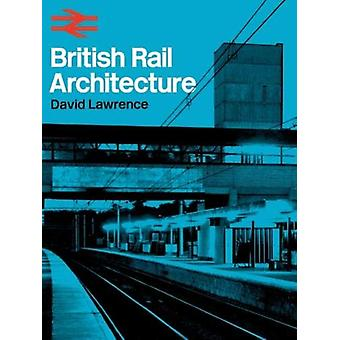 British Rail Architecture by David Lawrence - 9780860936855 Book