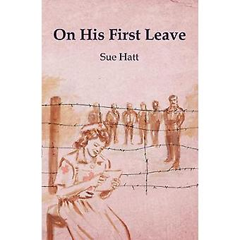On His First Leave by Sue Hatt - 9781916316300 Book