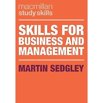 Skills for Business and Management by Martin Sedgley - 9781137603357