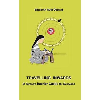 Travelling Inwards - St Teresa's Interior Castle for Everyone by Eliza