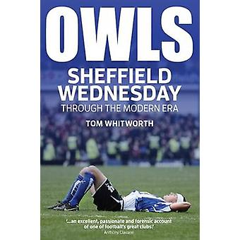 Owls - Sheffield Wednesday Through the Modern Era by Tom Whitworth - 9