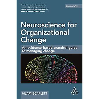 Neuroscience for Organizational Change - An Evidence-based Practical G