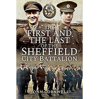 The First and the Last of the Sheffield City Battalion by John Calver