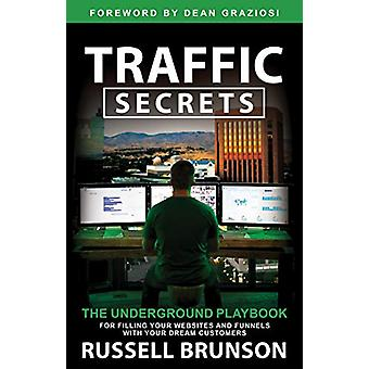 Traffic Secrets - The Underground Playbook for Filling Your Websites a