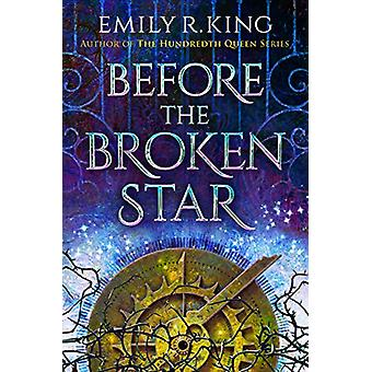 Before the Broken Star by Emily R. King - 9781542043786 Book