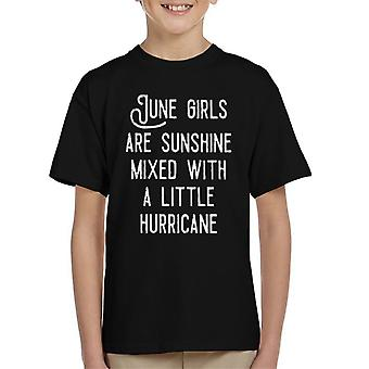 June Girls Are Sunshine Mixed With A Little Hurricane Kid's T-Shirt