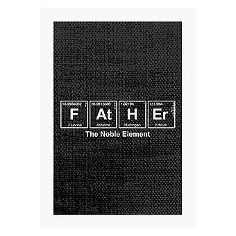 Father The Noble Element Chemical Symbols A4 Print
