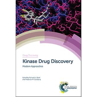 Kinase Drug Discovery by Edited by Richard A Ward & Edited by Frederick W Goldberg
