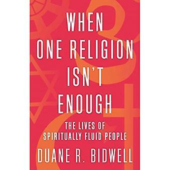 Wanneer één godsdienst is niet genoeg: Het leven van geestelijk vloeistof mensen