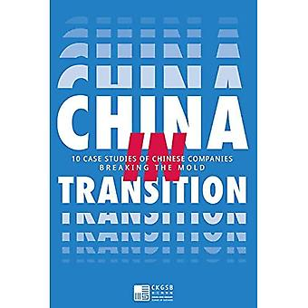 China in Transition: 10 Case Studies of Chinese Companies Breaking the Mould