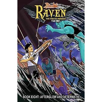 Princeless Raven The Pirate Princess Book 8 Afterglow and Aftermath