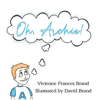 Oh Archie by Vivienne Frances Brand