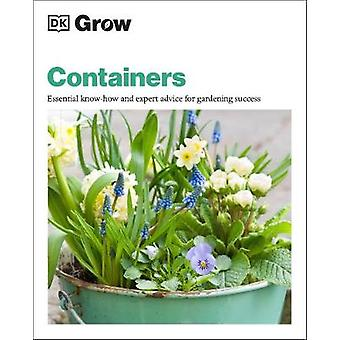 Grow Containers Essential Knowhow and Expert Advice for Gardening Success