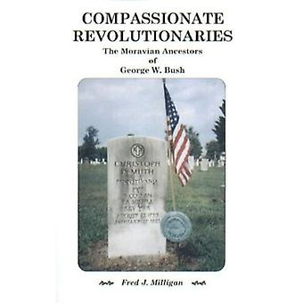Compassionate Revolutionaries- The Moravian Ancestors of George W. Bu