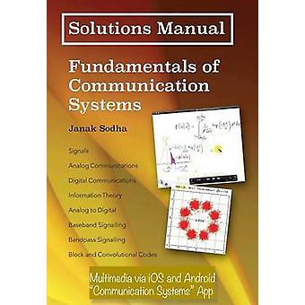 Solutions Manual - Fundamentals of Communication Systems by Janak Sodh