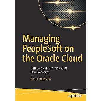Managing PeopleSoft on the Oracle Cloud - Best Practices with PeopleSo