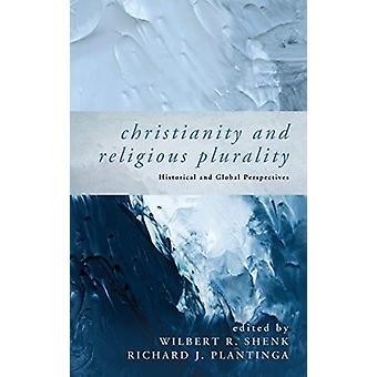 Christianity and Religious Plurality by Wilbert R Shenk - 97814982826