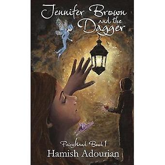Jennifer Brown och dolken av Hamish Adourian - 9781781489789 Bok