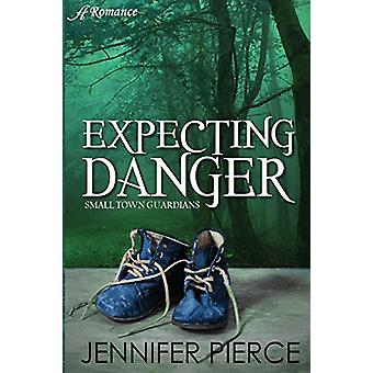 Expecting Danger by Jennifer Pierce - 9781947327382 Book