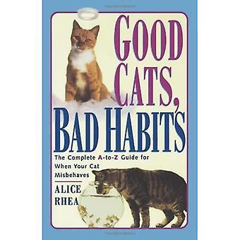 Gode katte, dårlige vaner: Den komplette A til Z Guide til, når din kat opfører sig dårligt