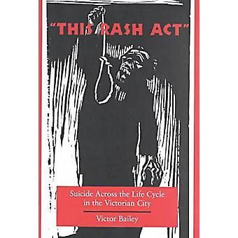 This Rash Act by Victor Bailey