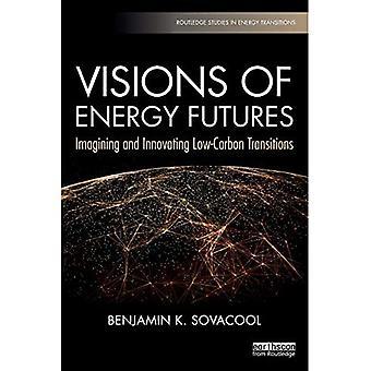 Visões dos Futuros energéticos: Imaginando e Inovando Transições de Baixo Carbono (Estudos de Routledge em Transições Energéticas)